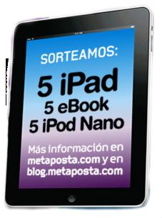 Metaposta sortea 5 Ipads, 5 e-books y 5 Ipods nano